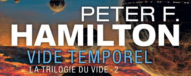 Peter Hamilton, la trilogie du Vide – Vide temporel
